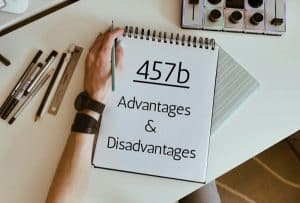 Using A 457b Plan: Advantages & Disadvantages