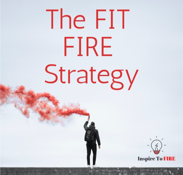You are currently viewing The FIT FIRE Strategy